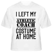 Athletic Coach   I Left My Costume at Home Occupation T Shirt Photo