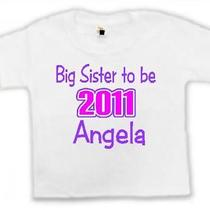 Big Sister to Be 2014 Personalized Name Girls Kids New Toddler Youth Tee Shirt Photo