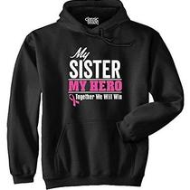 Breast Cancer Awareness - My Sister My Hero - Pink Ribbon - Pull Over Hoodie Photo