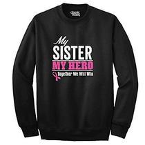 Breast Cancer Awareness - My Sister My Hero - Pink Ribbon - Sweatshirt Photo