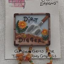 Dirt Diggers Gardeners Pin for the Gardening Goddess Hand Painted/camilla Noble Photo