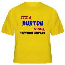 Its a Burton Thing Reunion Last Name Surname T Shirt Large Photo