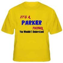 Its a Parker Thing Reunion Last Name Surname T Shirt Large Photo
