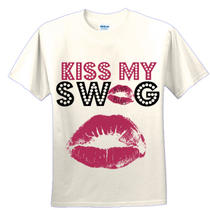 Kiss My Swag T-Shirt in All Sizes & Light Colors Sku  2-291 Photo