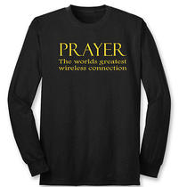 Prayer the Worlds Greatest Wireless Connection Cool Faith Long Sleeve T-Shirt Photo