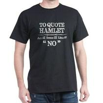 Stage Manager Shakespeare Hamlet Quote Dark T-Shirt Photo