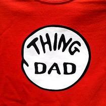 Thing Dad Adult Large T Shirt Also Mom Brother Sister Thing 1 Your Text Dr Seuss Photo