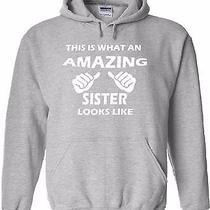This Is What an Amazing Sister Looks Like Hoodie Awesome Sweatshirt Gift Tee Photo