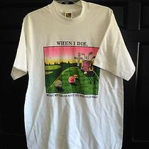 When I Die Bury My Balls Next to the Old Bag-T-Shirt--Pre-Owned-Size Large-Golf Photo