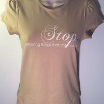 Womans Small Top Beige With Quote Stop Believing Things That Are Not True  Photo