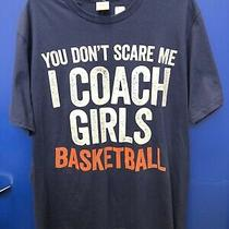 You Don't Scare Me I Coach Girls Basketball T-Shirt Large Photo